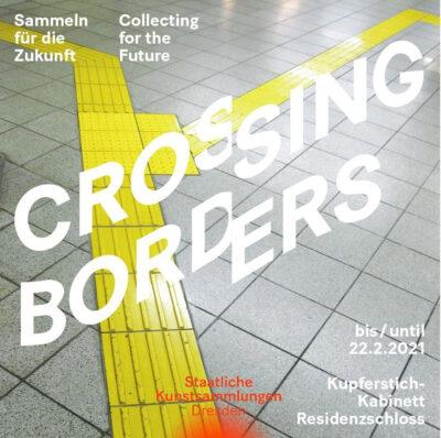 Crossing Borders. Sammeln für die Zukunft